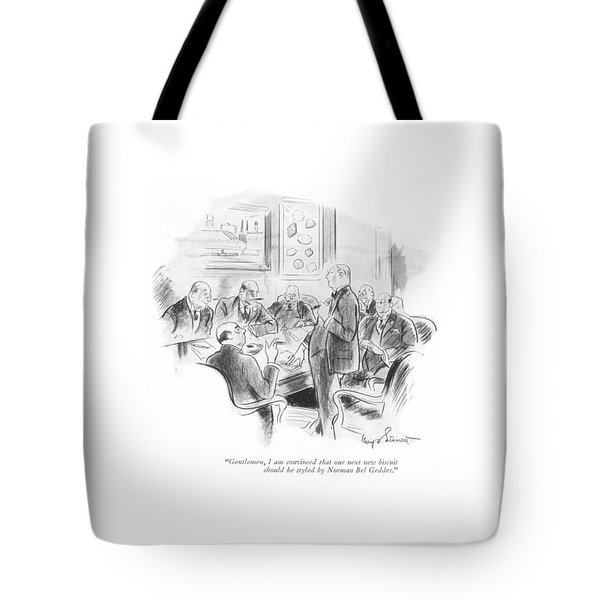 Gentlemen, I Am Convinced That Our Next New Tote Bag