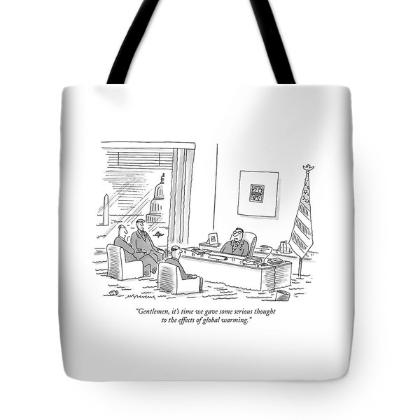 Gentlemen, It's Time We Gave Some Serious Thought Tote Bag