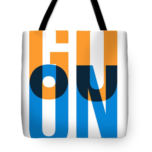 Go On Poster 1 Tote Bag