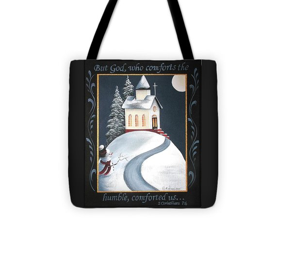 God Comforts The Humble Tote Bag by Catherine Holman