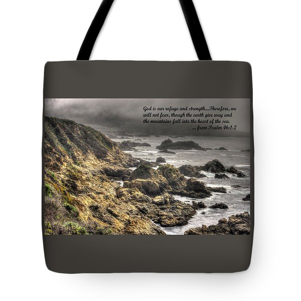 God - Our Refuge And Strength Though The Mountains Fall Into The Sea - From Psalm 46.1-2 - Big Sur Tote Bag