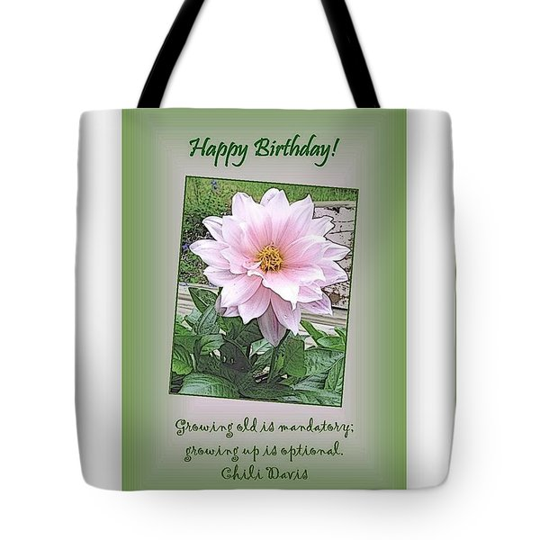 Growing Old Is Optional Tote Bag