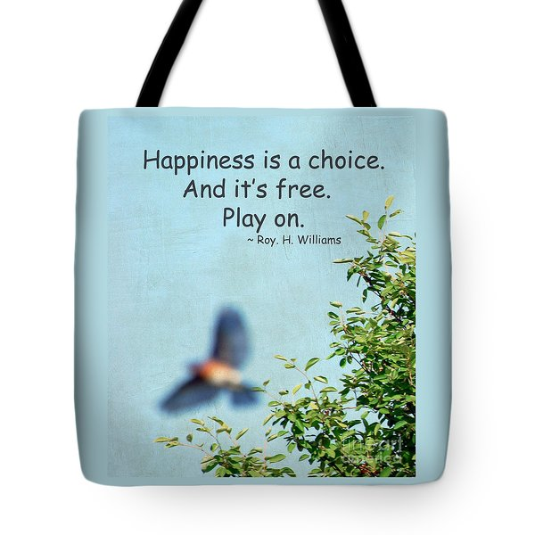Tote Bag featuring the photograph Happiness Is A Choice by Kerri Farley