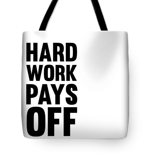 Hard Work Pays Off Poster 2 Tote Bag