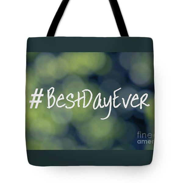 Hashtag Best Day Ever Tote Bag
