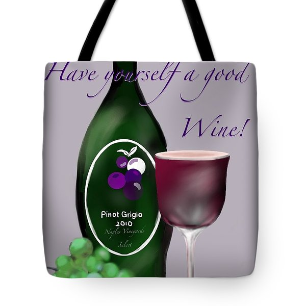 Have A Wine Tote Bag by Christine Fournier