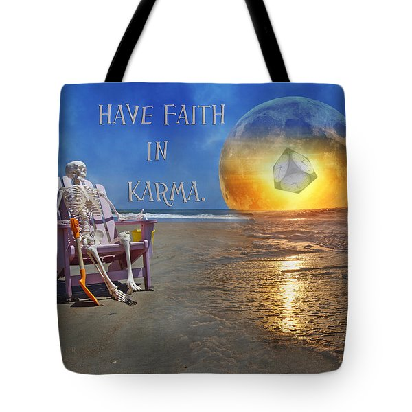 Have Faith In Karma Tote Bag