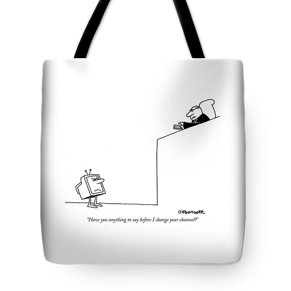 Have You Anything To Say Before I Change Tote Bag