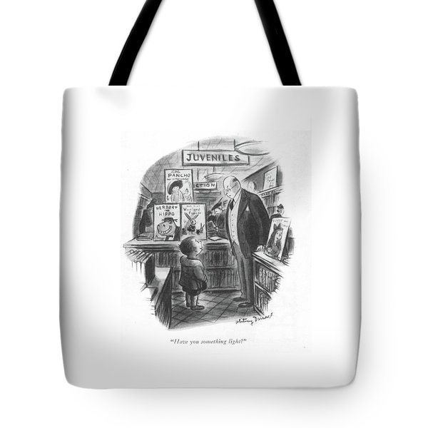 Have You Something Light? Tote Bag