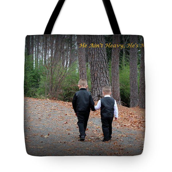 He Aint Heavy/ Hes My Brother Tote Bag