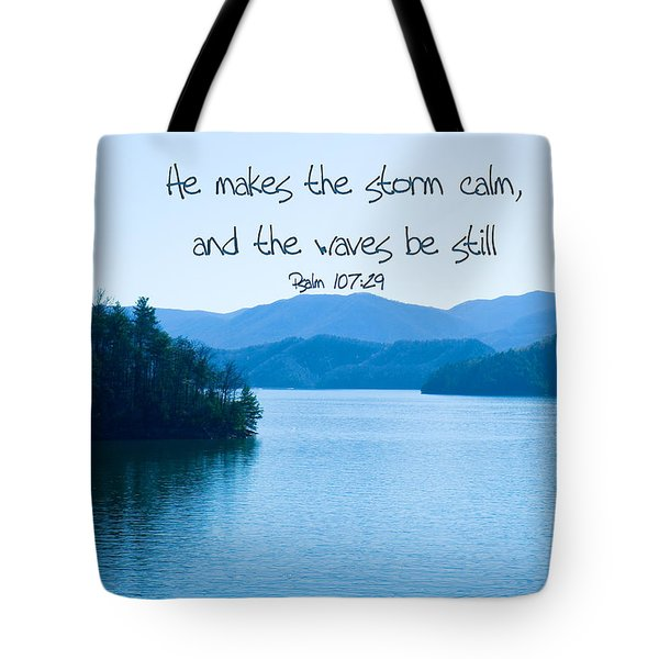 He Makes The Storm Calm Tote Bag