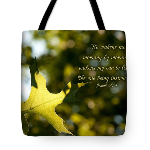 He Wakens Me Morning By Morning Tote Bag