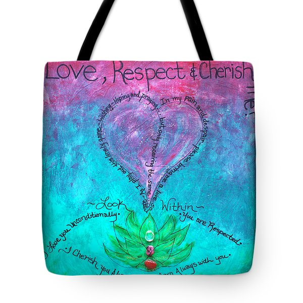 Healing Art - Love Respect And Cherish Me? Tote Bag