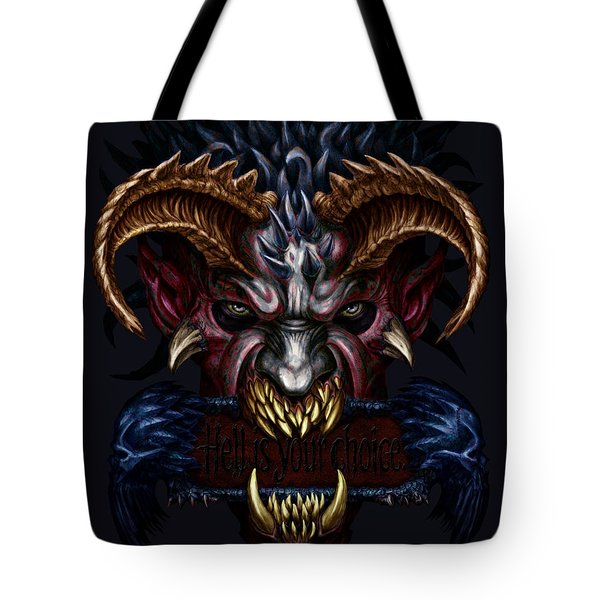Hell Is Your Choice  Tote Bag