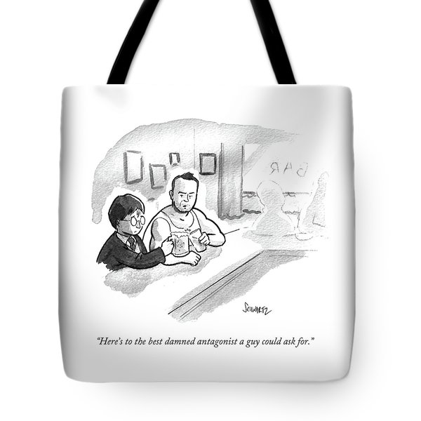 Here's To The Best Damned Antagonist A Guy Tote Bag