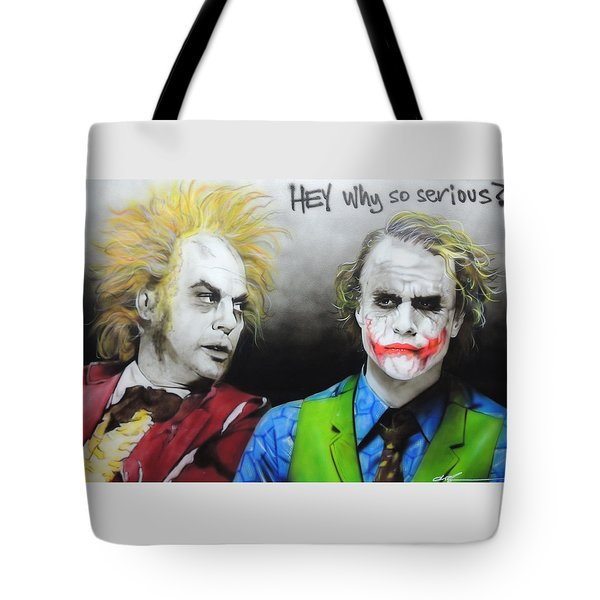 Hey, Why So Serious? Tote Bag