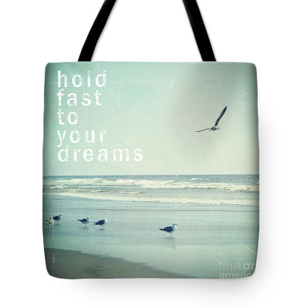 Hold Fast To Your Dreams Tote Bag