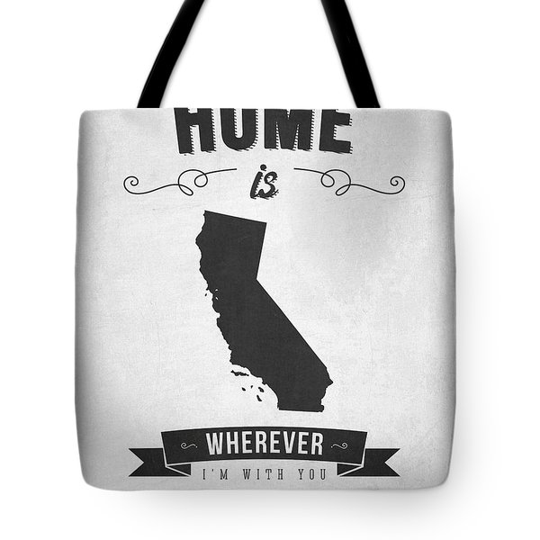 Home Is Wherever I'm With You California - Gray Tote Bag
