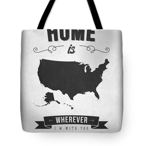 Home Is Wherever I'm With You Usa - Gray Tote Bag