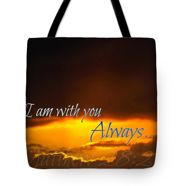 I Am With You Always Tote Bag by Sharon Soberon