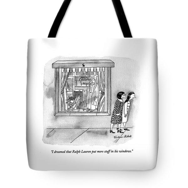 I Dreamed That Ralph Lauren Put More Stuff Tote Bag