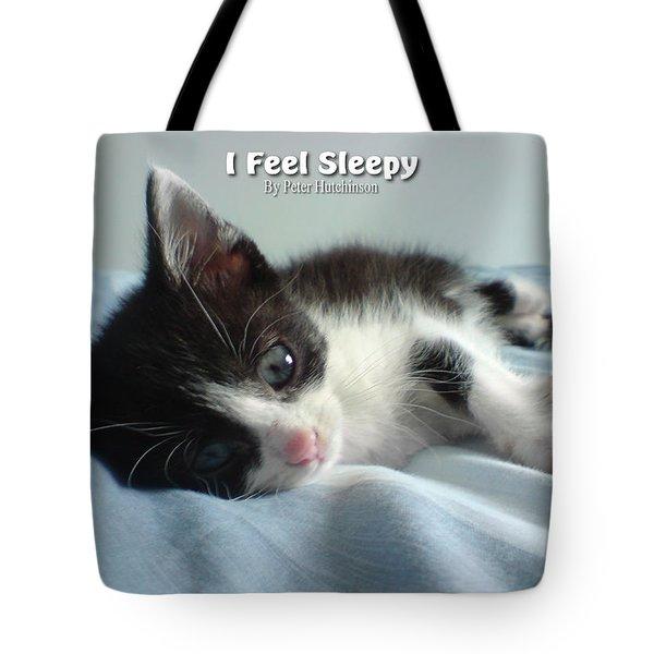 I Feel Sleepy Tote Bag