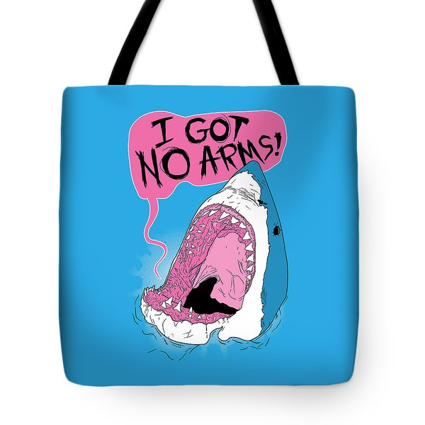 I Got No Arms Tote Bag by Mike Lopez