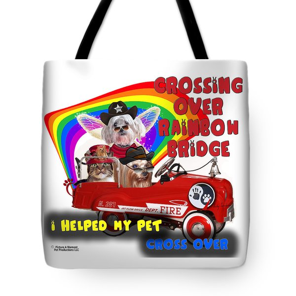 Tote Bag featuring the digital art I Helped My Pet Cross Rainbow Bridge by Kathy Tarochione