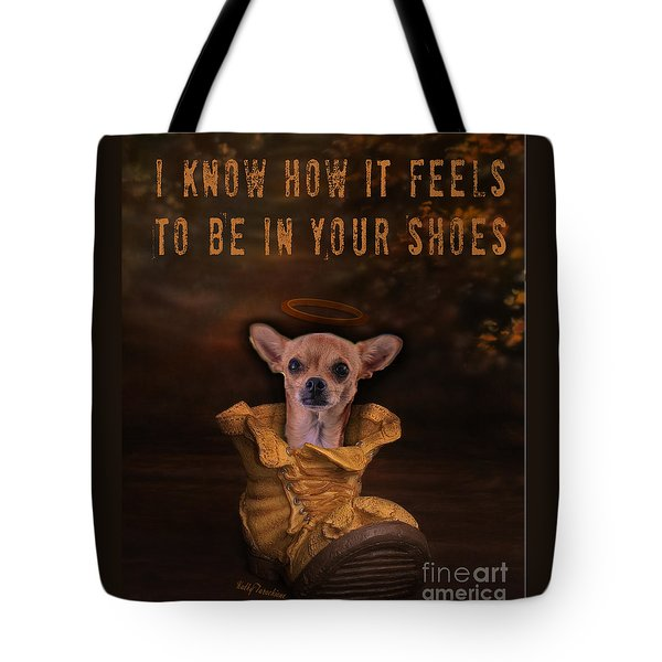 I Know How It Feels To Be In Your Shoes Tote Bag