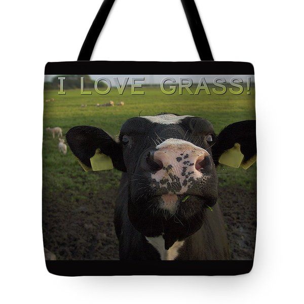 I Love Grass --said The Cow. Tote Bag