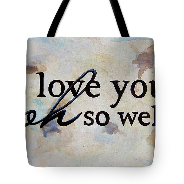 I Love You Oh So Well Tote Bag