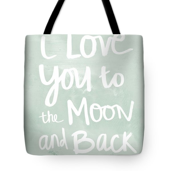 I Love You To The Moon And Back- Inspirational Quote Tote Bag