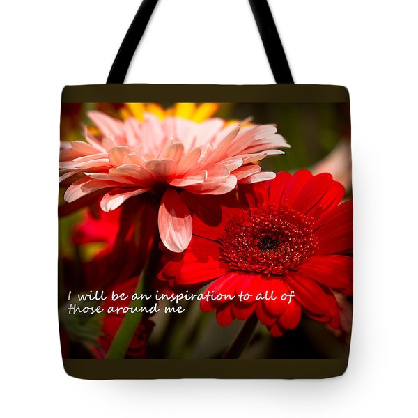 I Will Be An Inspiration Tote Bag