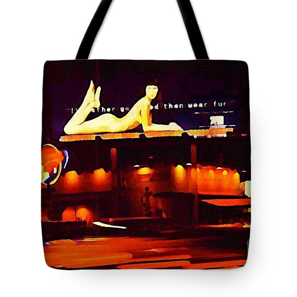 I Would Rather Go Naked Than Wear Fur Billboard Tote Bag by Johnn Malone