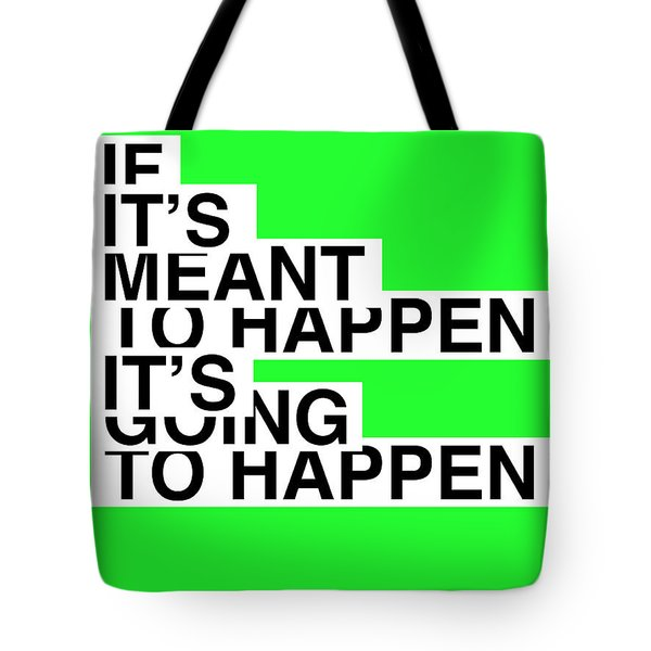 If It's Meant To Happen Poster Tote Bag