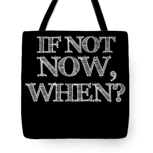 If Not Now When Poster Black Tote Bag