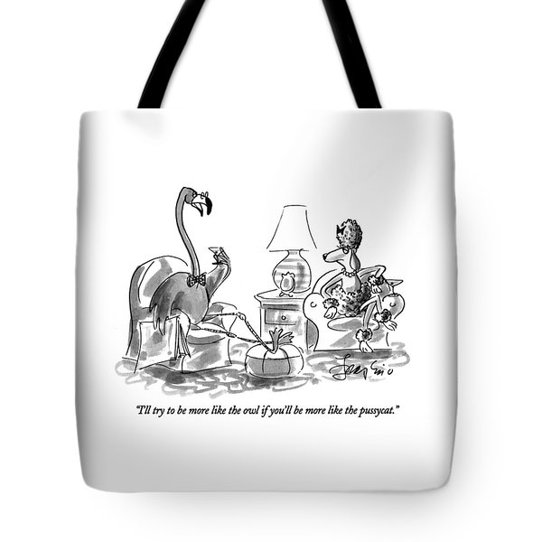 I'll Try To Be More Like The Owl If You'll Tote Bag