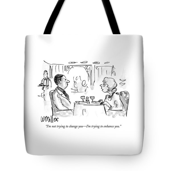 I'm Not Trying To Change You - I'm Trying Tote Bag