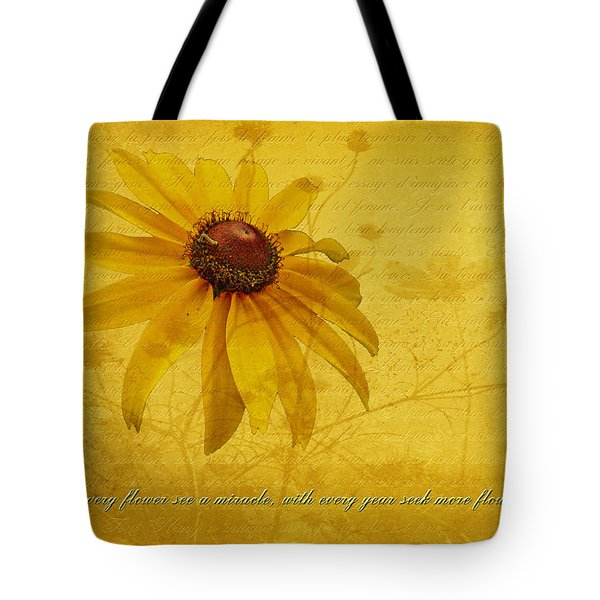 In Every Flower See A Miracle Tote Bag by Mother Nature