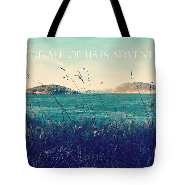 Tote Bag featuring the photograph Inside All Of Us Is Adventure by Sylvia Cook