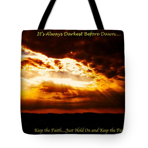 Inspirational It's Always Darkest Just Before Dawn Tote Bag by Maggie Vlazny