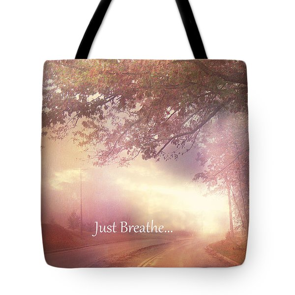 Inspirational Nature - Dreamy Surreal Ethereal Inspirational Art Print - Just Breathe.. Tote Bag