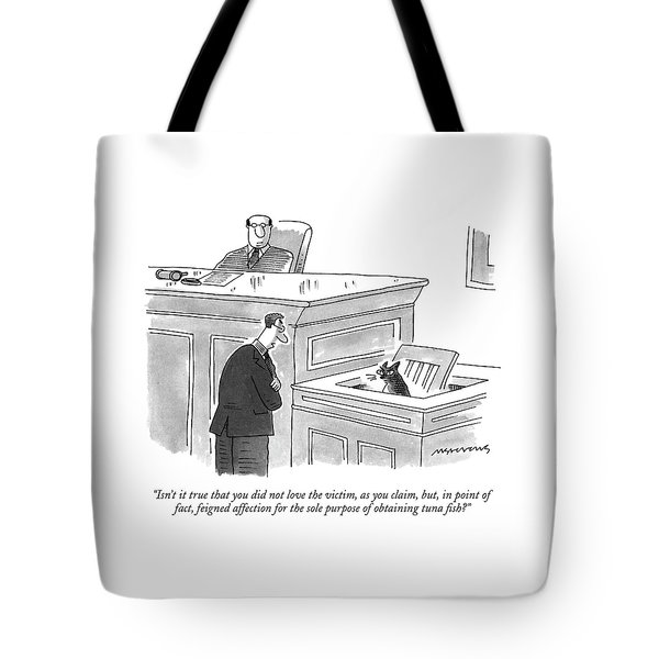 Isn't It True That You Did Not Love The Victim Tote Bag