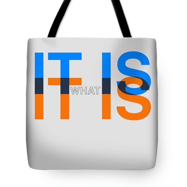 It Is What It Is Poster Tote Bag
