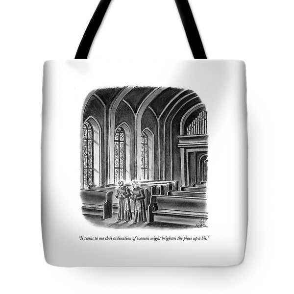 It Seems To Me That Ordination Of Women Tote Bag
