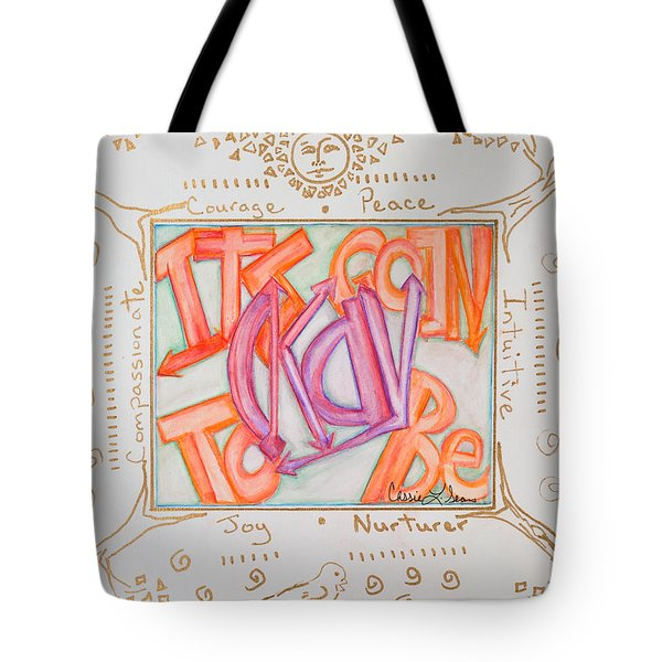 Its Going To Be Okay Tote Bag by Cassie Sears