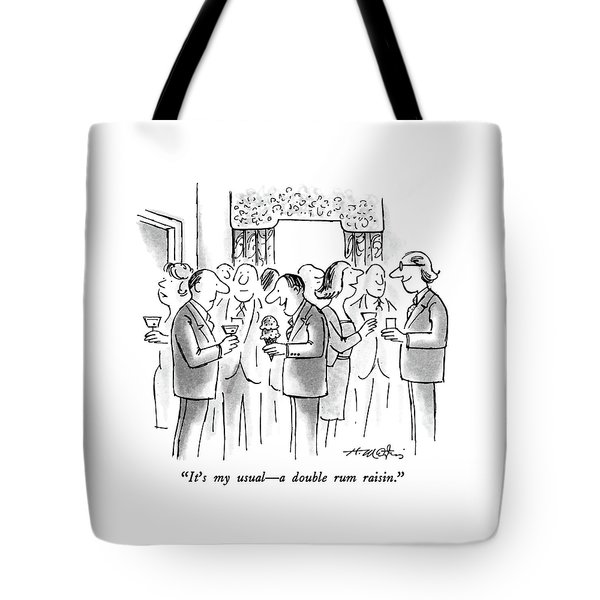It's My Usual - A Double Rum Raisin Tote Bag