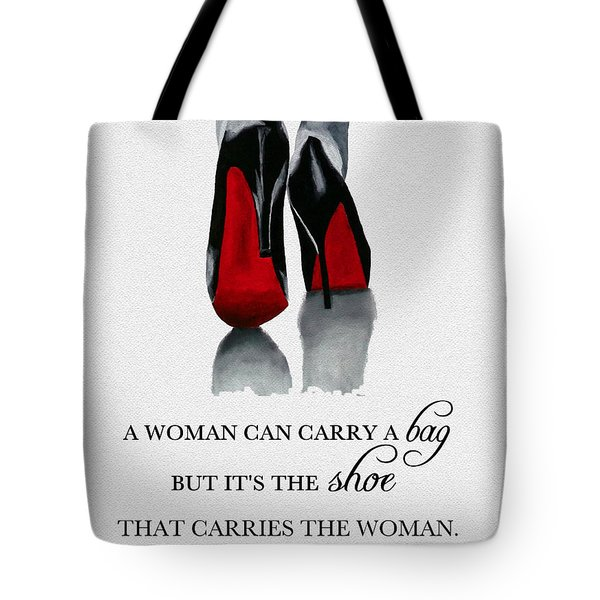 It's The Shoe That Carries The Woman Tote Bag