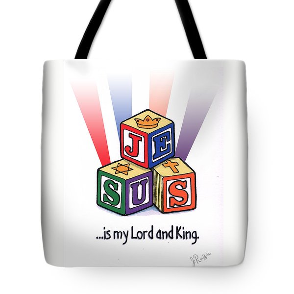 Jesus Is My Lord And King Tote Bag