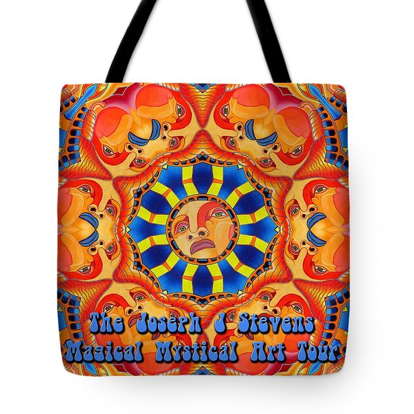 Joseph J Stevens Magical Mystical Art Tour 2014 Tote Bag by Joseph J Stevens